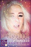 Highschool Princess. Verlobt wider Willen