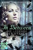 In Between - Die Legende der Krähen
