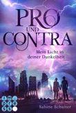 Pro und Contra – Mein Licht in deiner Dunkelheit