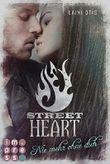 Street Heart. Nie mehr ohne dich
