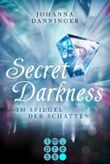 Secret Darkness. Im Spiegel der Schatten (Ein »Secret Elements«-Roman)