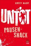 Untot - Pausensnack