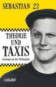 Theorie und Taxis: Auswege aus der Philosophie
