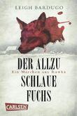 Der allzu schlaue Fuchs - Ein Märchen aus Rawka