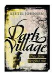 Dark Village (Bd. 1) - Das Böse vergisst nie
