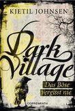Dark Village - Das Böse vergisst nie