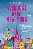 Verrückt nach New York - Willkommen in der Chaos-WG