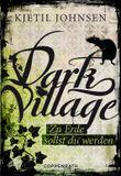 Dark Village 5: Zu Erde sollst Du werden