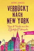 Verrückt nach New York - Tipps & Trends aus der Lifestyle-Metropole