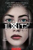 Exit now!