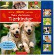 Sehen - Hören - Wissen: Meine allerliebsten Tierkinder