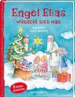 Engel Elias wünscht sich was!