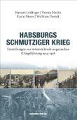 Habsburgs schmutziger Krieg