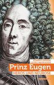 Prinz Eugen: Heros und Neurose