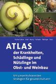 Atlas der Krankheiten, Schädlinge und Nützlinge in Obst- und Weinbau