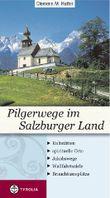 Pilgerwege im Salzburger Land