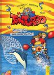 Tom Turbo: Wo ist der tanzende Delfin?