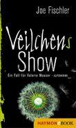 Veilchens Show: Ein Fall für Valerie Mauser. Alpenkrimi (Veilchen-Krimi 5)