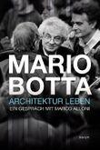Mario Botta - Architektur leben