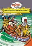 Mosaik von Hannes Hegen: Die Digedags und Häuptling Rote Wolke, Bd. 6
