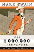 Die 1.000.000 Pfundnote und andere Erzählungen (1 Million Pfundnote)