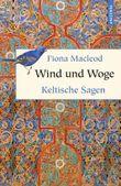 Wind und Woge - Keltische Sagen