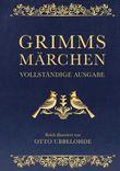 Grimms Märchen - vollständig und illustriert(Cabra-Lederausgabe)