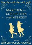 Märchen und Geschichten zur Winterzeit (Iris®-LEINEN-Ausgabe)