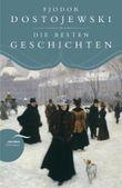 Fjodor Dostojewski - Die besten Geschichten