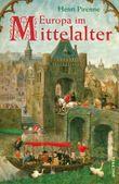 Europa im Mittelalter: Von der Völkerwanderung bis zur Reformation