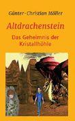 Altdrachenstein: Das Geheimnis der Kristallhöhle