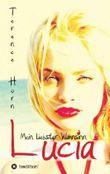 Lucia - Mein liebster Wahnsinn