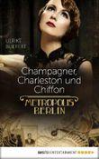 Metropolis Berlin - Champagner, Charleston und Chiffon