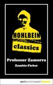 Zombie-Fieber: Ein Professor Zamorra Roman (Hohlbein Classics 1)