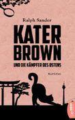 Kater Brown und die Kämpfer des Ostens: Kurzkrimi (Ein Kater-Brown-Krimi 3)