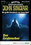 John Sinclair - Folge 1973: Der Grabsucher