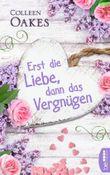 Erst die Liebe, dann das Vergnügen (German Edition)