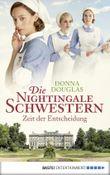 Die Nightingale Schwestern: Zeit der Entscheidung. Roman (Nightingales-Reihe 6)