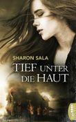 Tief unter die Haut (Romantic Thriller der Bestsellerautorin Sharon Sala)