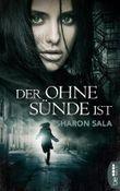 Der ohne Sünde ist (Romantic Thriller der Bestsellerautorin Sharon Sala)