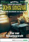 John Sinclair - Folge 2012: Tor zur Schattenwelt