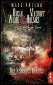 Der Nebel des Unheils: Oscar Wilde & Mycroft Holmes - 02 (Sonderermittler der Krone)