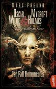 Der Fall Homunculus: Oscar Wilde & Mycroft Holmes - 04 (Sonderermittler der Krone)
