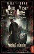 Hetzjagd in London: Oscar Wilde & Mycroft Holmes - 05 (Sonderermittler der Krone)