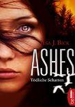 Ashes - Tödliche Schatten