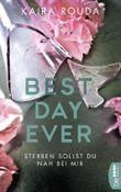 Best Day Ever: Sterben sollst Du nah bei mir