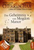 Cherringham - Das Geheimnis von Mogdon Manor: Landluft kann tödlich sein (Ein Fall für Jack und Sarah 2)