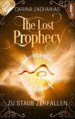 The Lost Prophecy - Zu Staub zerfallen (Elemente-Reihe 2)