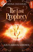 The Lost Prophecy - Aus Flammen geboren (Elemente-Reihe 3)
