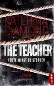 The Teacher - Heute wirst du sterben (DS Imogen Grey 1)